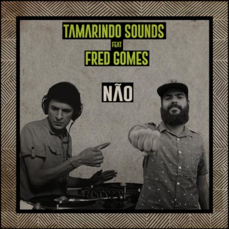 """Capa do Single """"Tamarindo Sounds ft Fred Gomes - Não"""""""